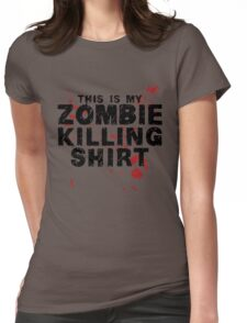 This Is My Zombie Killing Shirt Zombies Womens Fitted T-Shirt