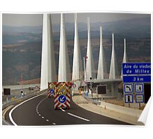 Don't miss the turn! - Millau, the viaduct  Poster