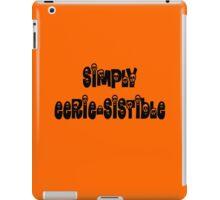Simply Eerie-sistible iPad Case/Skin