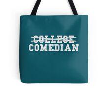 College Comedian Tote Bag