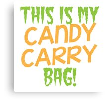 This is my candy Carry Bag Canvas Print