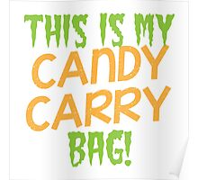 This is my candy Carry Bag Poster