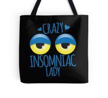 Crazy Insomniac Lady Tote Bag