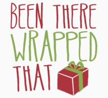 Been there Wrapped that! funny Christmas deaign Baby Tee