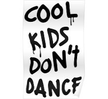 Cool Kids Don't Dance Poster