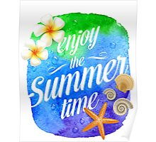 enjoy the summer time Poster