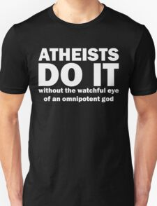 Atheists Do It Without God T-Shirt