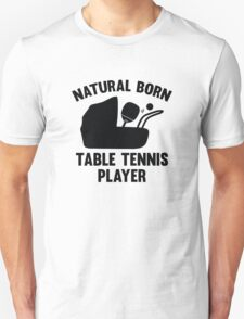Natural Born Table Tennis Player Unisex T-Shirt