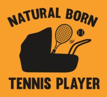 Natural Born Tennis Player T-Shirt