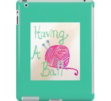 Having A Ball (of yarn) iPad Case/Skin