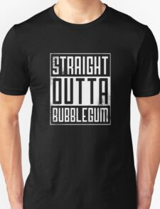 Straight Outta Bubblegum T-Shirt