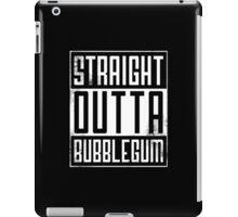 Straight Outta Bubblegum iPad Case/Skin