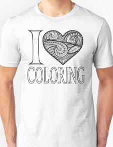 I  Love Coloring Unisex T-Shirt
