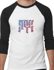 You look funny with your head turned that way -blue/red Men's Baseball ¾ T-Shirt