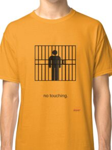 Arrested Development No Touching Classic T-Shirt