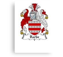 Coat of arms (family crest) for last-name or surname Barbe . Heraldry banner for your name. Canvas Print