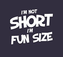 I'm not short I'm fun size  Womens Fitted T-Shirt