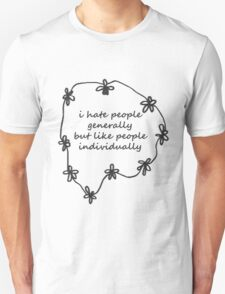 i hate people generally Unisex T-Shirt