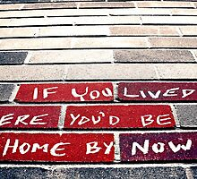 If you lived here you'd be home by now by redcow