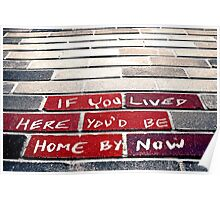 If you lived here you'd be home by now Poster