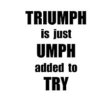 Try Triumph Photographic Print