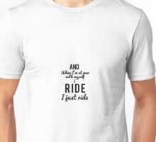 And When I'm At War With Myself I Ride Unisex T-Shirt