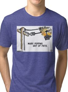 Mary Poppins Day of Fate. Tri-blend T-Shirt