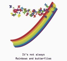 Its not always rainbows and butterflies by Loretta Marvin