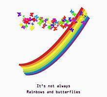 Its not always rainbows and butterflies T-Shirt