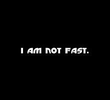 I AM NOT FAST by reun