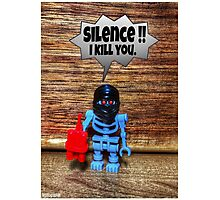 Silence , I kill you Photographic Print