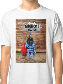 Silence , I kill you Classic T-Shirt