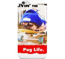 Livin' the Pug Life iPhone Case/Skin