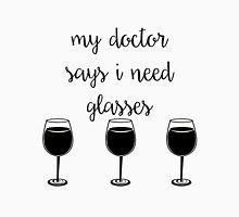 My Doctor Says I Need Glasses Unisex T-Shirt