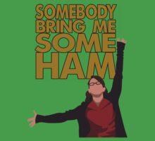 Liz Lemon - Somebody bring me some ham One Piece - Short Sleeve