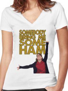 Liz Lemon - Somebody bring me some ham Women's Fitted V-Neck T-Shirt