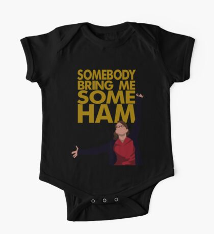 Liz Lemon - Somebody bring me some ham One Piece - Short Sleeve