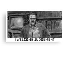 I Welcome Judgement Canvas Print