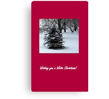 Wishing you a White Christmas! Canvas Print