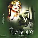 Mr. Peabody~2nd. Novel by CA Almeida