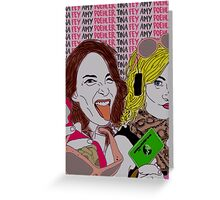Amy Poehler & Tina Fey Greeting Card