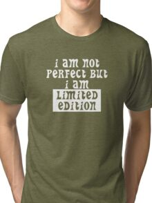 I am Not Perfect, But I am Limited Edition Tri-blend T-Shirt
