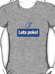 Lets poke [-0-] T-Shirt