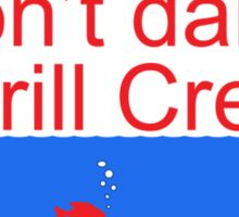 Don't Damn Byrill Creek Sticker