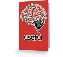 The Brain is Useful Greeting Card