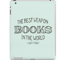 Books: The Best Weapon in the World. iPad Case/Skin