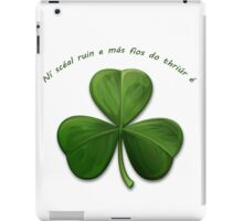 Old Irish Saying. No Secret is Known by 3 People iPad Case/Skin