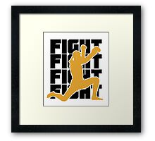 Muay Thai Shirt: FIGHT FIGHT FIGHT FIGHT Framed Print