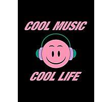 Cool Music Cool Life Photographic Print