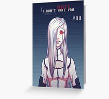 """I don't hate you"" Turret Greeting Card"